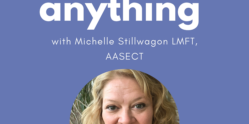 Ask Us Anything with Michelle Stillwagon LMFT, AASECT