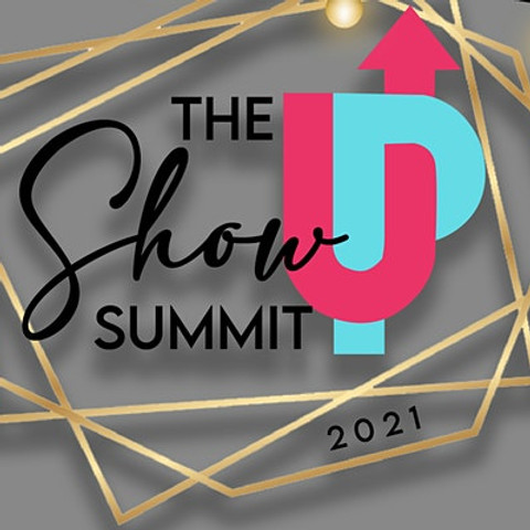The Show Up Summit 2021