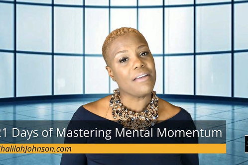 21 Days of Mastering Mental Momentum: Gain the Power to Get Unstuck