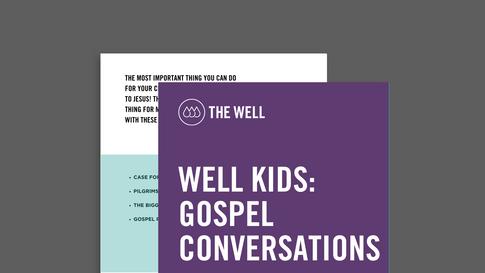 GOSPEL CONVERSATIONS: Introducing Your Kids to Jesus