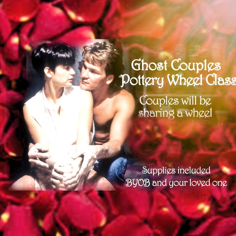 Ghost Couples Pottery Wheel Class  SOLD OUT