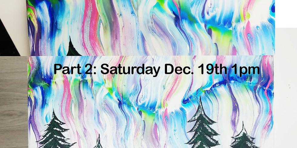 2Part Paint Pour: 12/16  6pm & 12/19  1pm