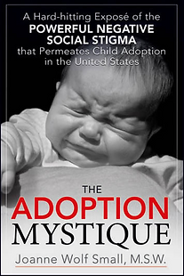 The Adoption Mystique Book | Joanne Wolf Small MSW