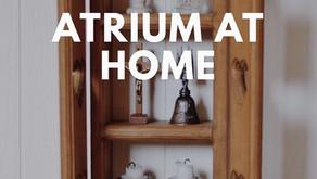 Atrium at Home