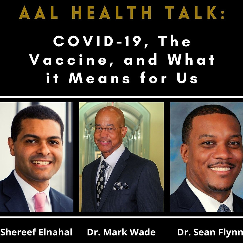AAL Health Talk: Covid-19, The Vaccine, and what it means for Us
