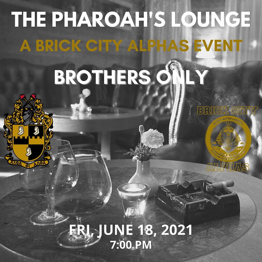 BROTHERHOOD WEEK: The Pharaoh's Lounge