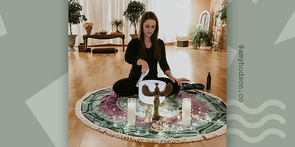 Sound Bath Healing Ceremony with Amy Hudson