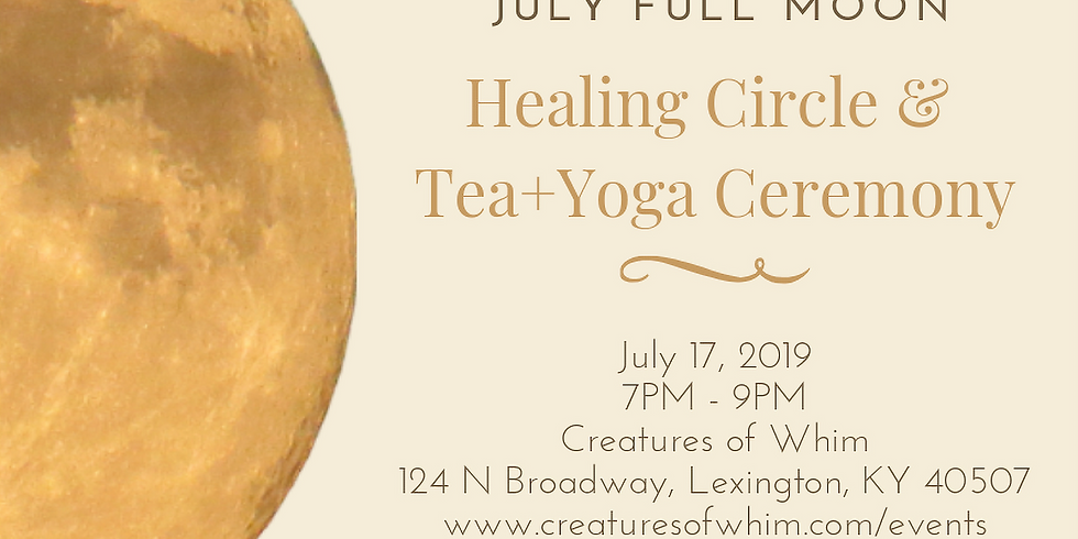 July Full Buck Moon - Healing Circle, Yoga, & Tea Ceremony