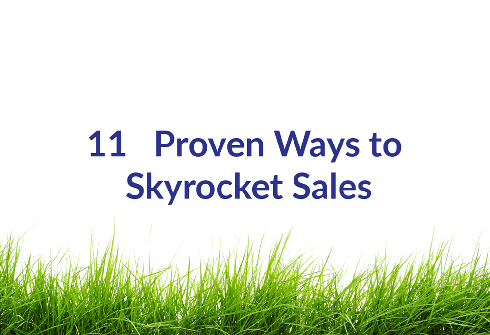 11   Proven Ways to Skyrocket Sales