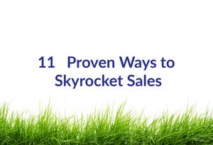11   Proven Ways to Skyrocket Sales
