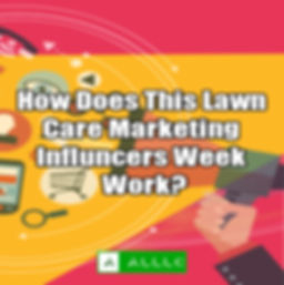 How Does This Lawn Care Marketing Influn