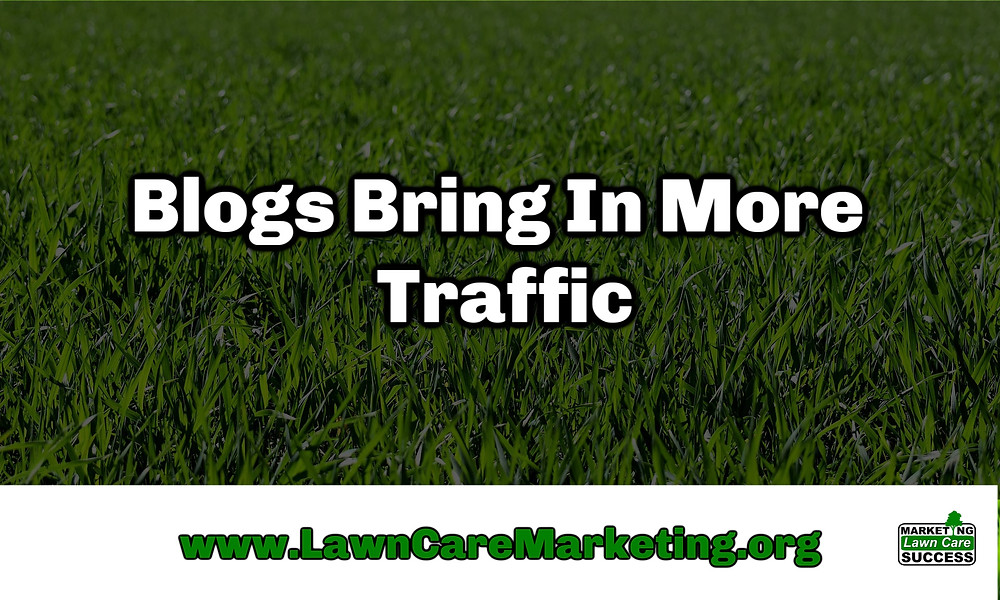 Blogs Bring In More Traffic