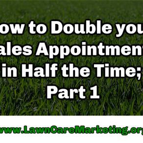 How to Double Your Sales Appointments in Half the Time; Part 4