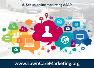 8. Set up online marketing ASAP