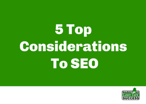 5 Top Considerations To SEO
