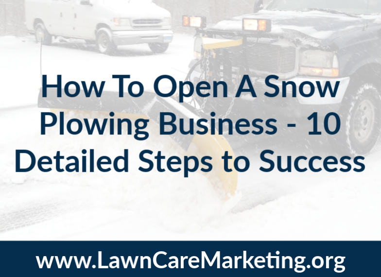 How To Open A Snow Plowing Business - 10 Detailed Steps to Success