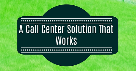 A Call Center Solution That Works