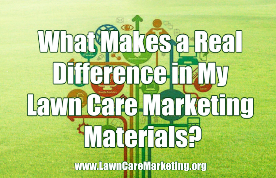 What Makes a Real Difference in My Lawn Care Marketing Materials?