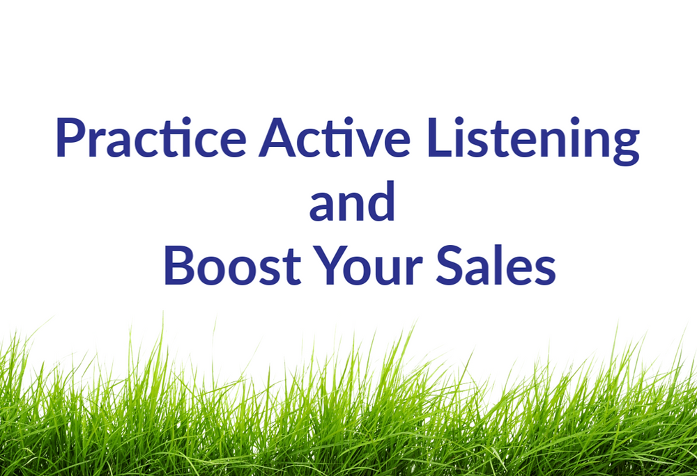 Practice Active Listening and Boost Your Sales