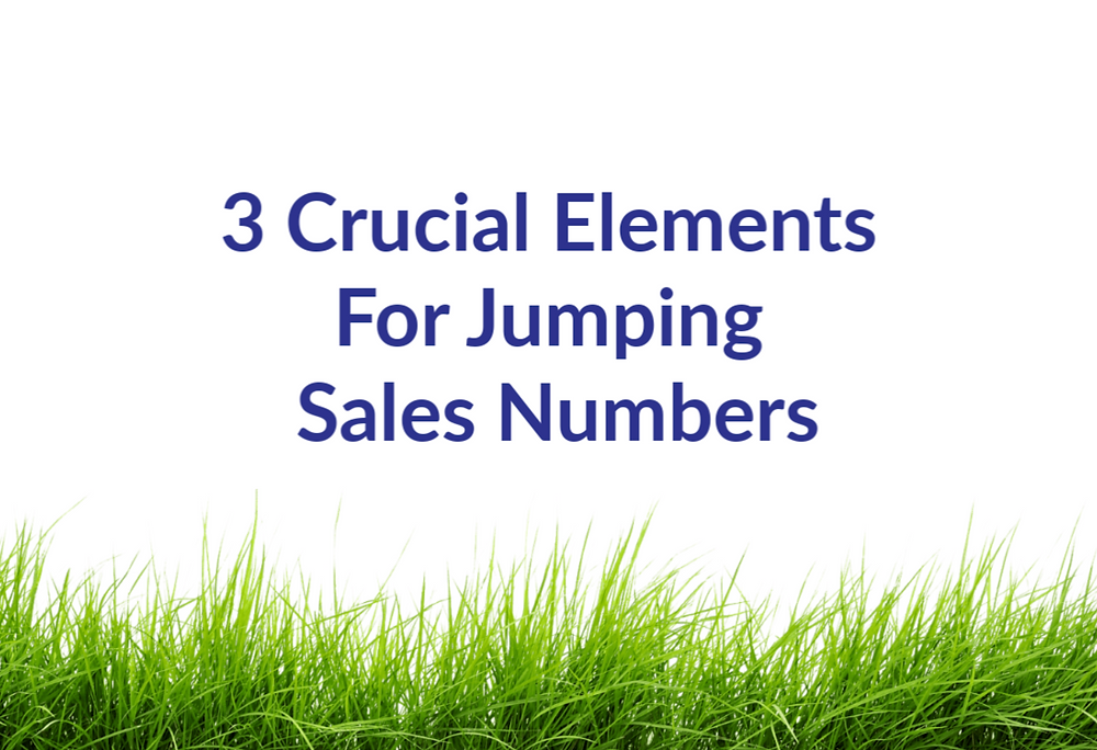 3 Crucial Elements For Jumping Sales Numbers