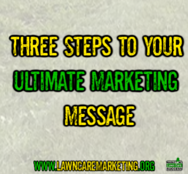 Three Steps to Your Ultimate Marketing Message