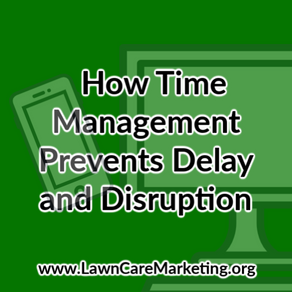 How Time Management Prevents Delay and Disruption