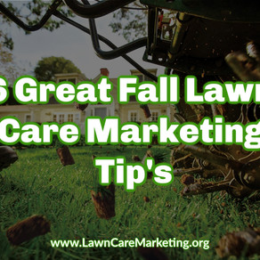 6 Great Fall Lawn Care Marketing Tip's