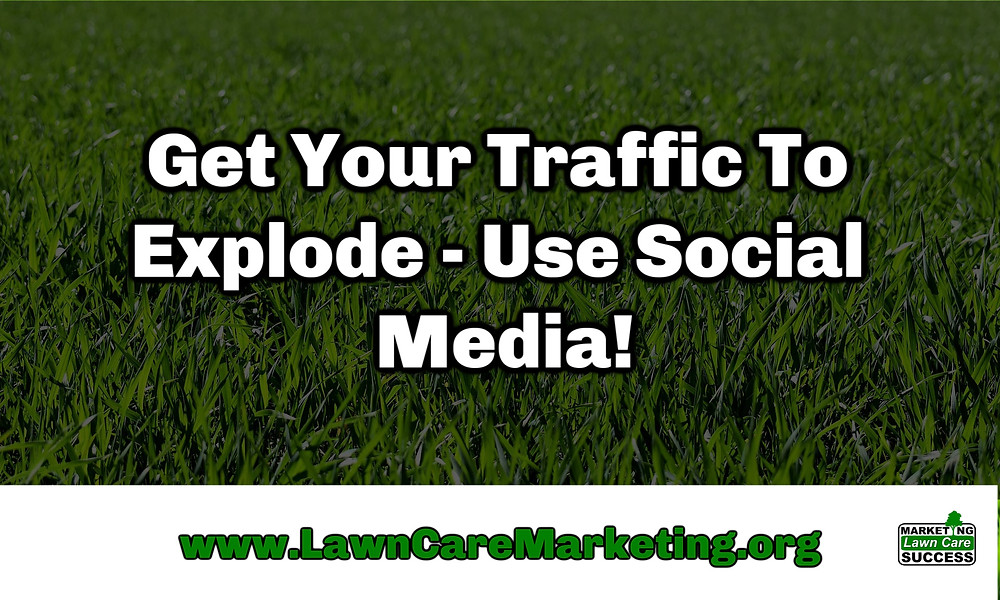 Get Your Traffic To Explode - Use Social Media!
