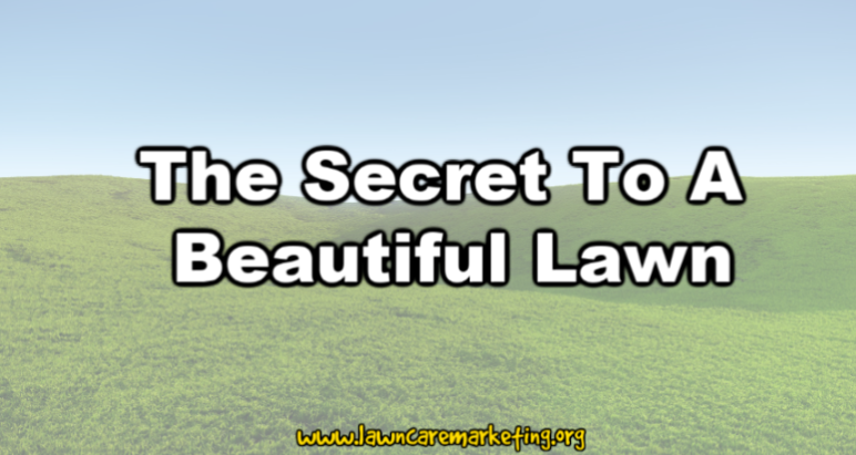 The Secret To A Beautiful Lawn