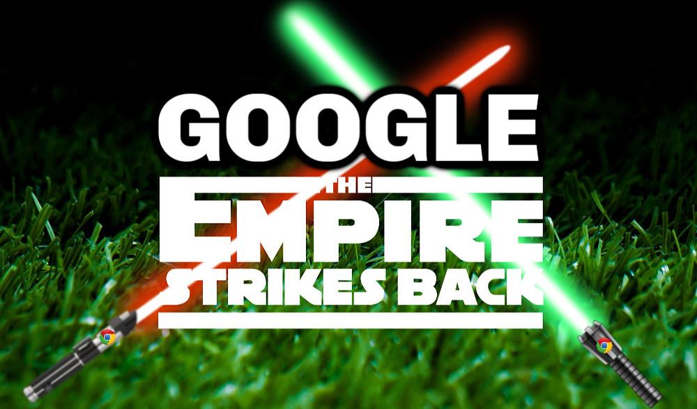 The Google Empire strikes back