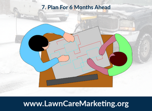 7. Plan For 6 Months Ahead