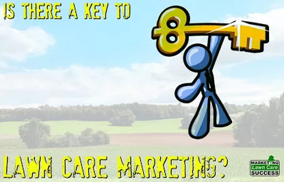 What is the key to lawn care marketing?