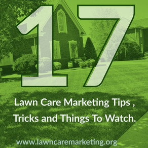 17 Lawn Care Marketing Tips , Tricks and Things To Watch