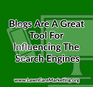 Blogs Are A Great Tool For Influencing The Search Engines
