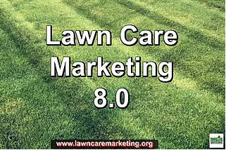 Lawn Care Marketing Version 8.0