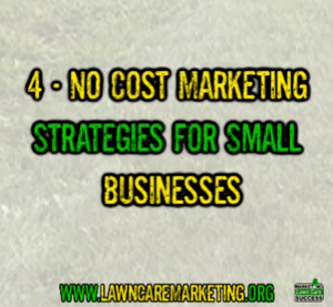 4 - No Cost Marketing Strategies for Small Businesses