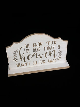 If Heaven Weren't So Far Away Sign
