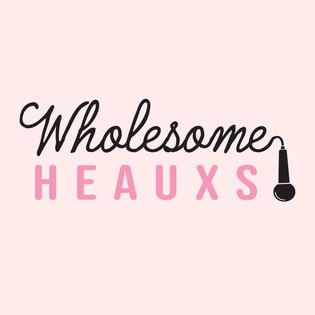 Wholesome Heauxs
