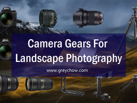 Camera Gears For Landscape Photography