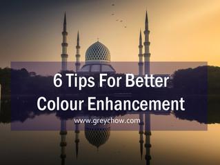 6 Tips For Better Colour Enhancement