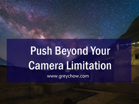 How to push beyond your camera limitation?