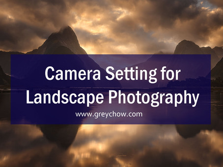 Camera Setting for Landscape Photography