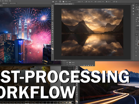 Post-processing Workflow for Landscape Photography