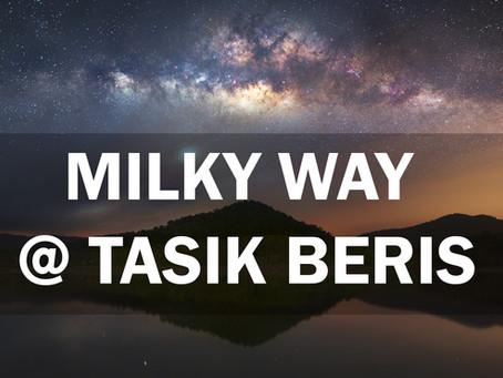 Photograph the Milky Way at Tasik Beris