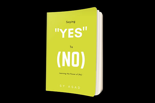 """Saying """"Yes"""" to (No): Learning The Power of (No) *Signed Copy*"""