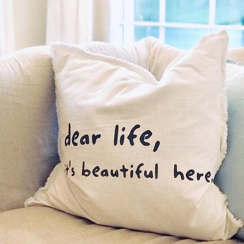 Dear Life Pillow