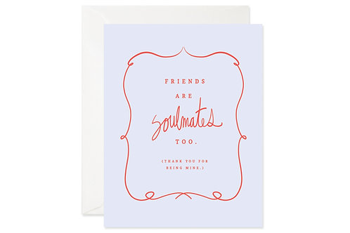 Friends are Soulmates Card