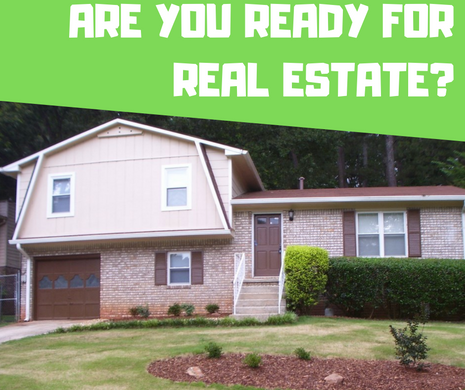 Are You Ready for Real Estate?