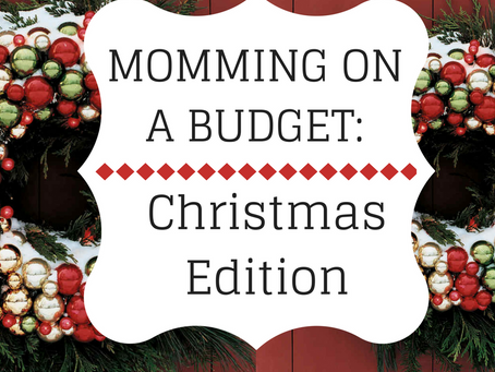 Momming on a Budget: Christmas Edition