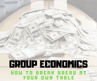 Group Economics: Break Bread at Your Own Table